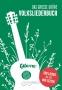 Das große grüne Volksliederbuch Gitarre