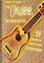Die Ukulele, der hüpfende Floh - 33 sehr leichte Kinderlieder