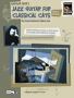 Jazz Guitar for Classical Cats: Chord/Melodie (mit CD)