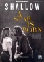 Shallow from a Star is born